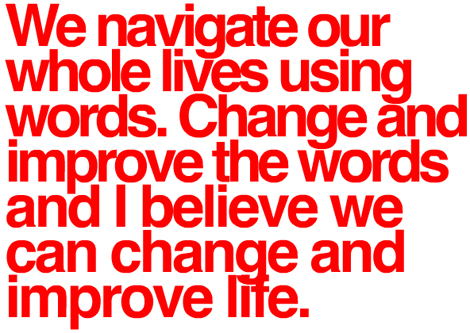 Words. How they change and improve our lives.