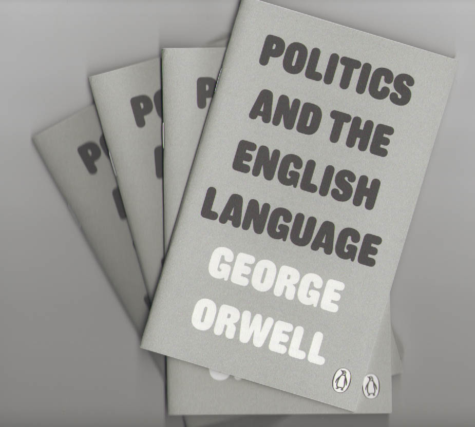 george orwell politics and the english language 1946 thesis Free essay: work : essays : politics and the english language (may 1945) most people who bother with the matter at all would admit that the english language.